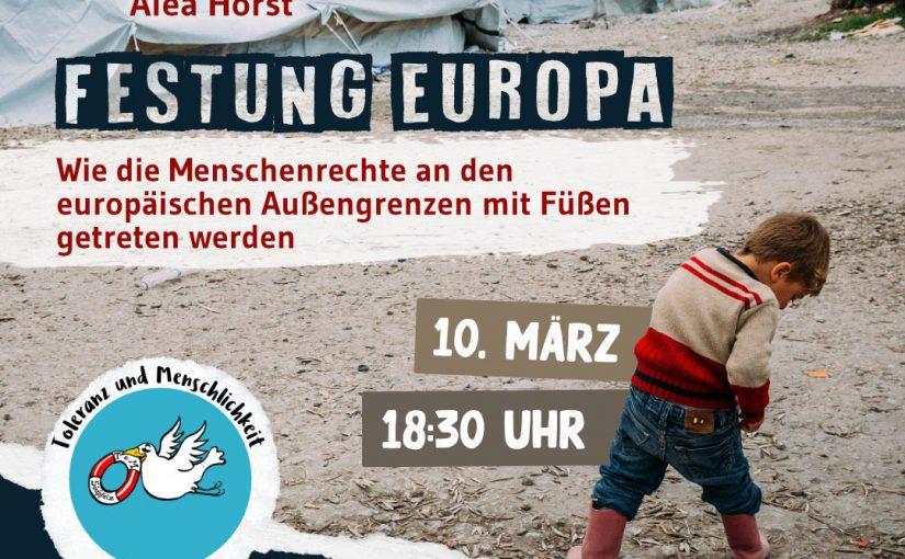 """Onlineveranstaltung: """"Festung Europa – Wie die Menschenrechte an den europäischen Außengrenzen mit Füßen getreten werden"""" mit Alea Horst"""